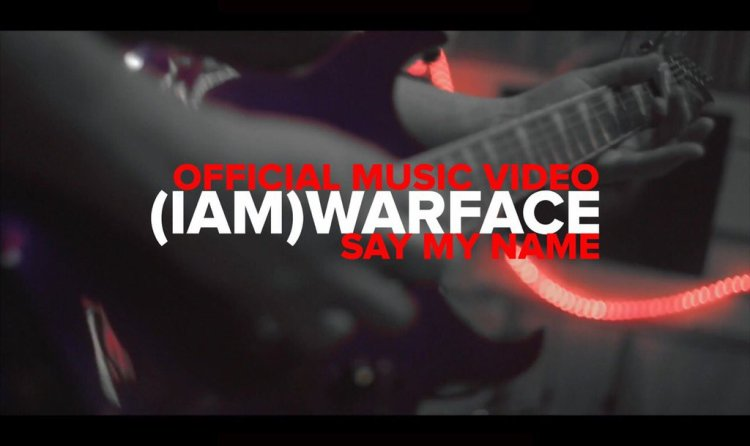 (IAM)Warface - 'Say My Name'